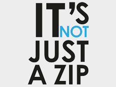 IT'S NOT JUST A ZIP